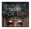 They Were Not of Us